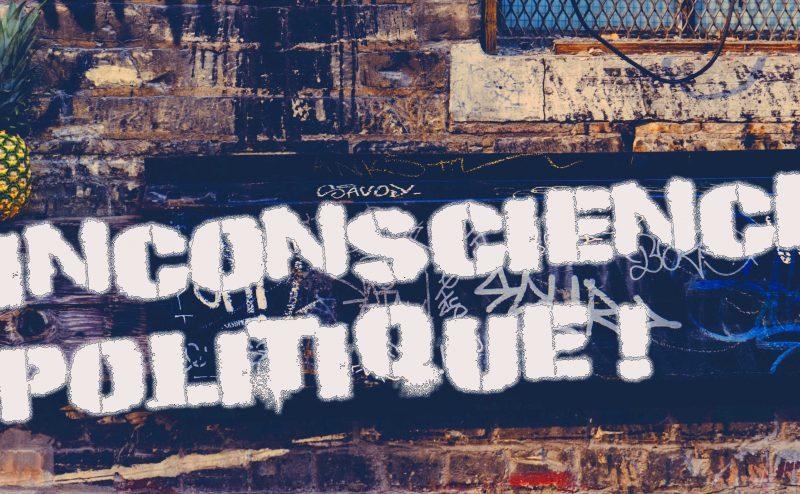 inconscience politique